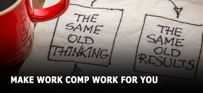 Make Work Comp Work For You